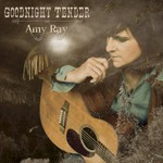Amy Ray, Goodnight Tender