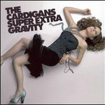 The Cardigans, Super Extra Gravity
