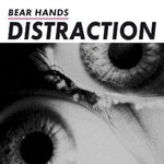 Bear Hands, Distraction