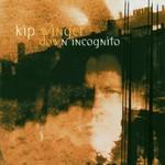 Kip Winger, Down Incognito