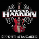Frank Hannon, Six-String Soldiers