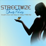 Streetwize, Body Party