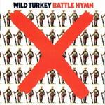Wild Turkey, Battle Hymn