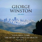 George Winston, Love Will Come: The Music of Vince Guaraldi, Volume 2 mp3