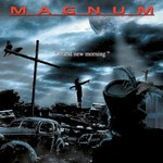 Magnum, Brand New Morning