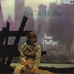 Anne Phillips, Born to Be Blue