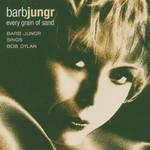 Barb Jungr, Every Grain of Sand: Barb Jungr Sings Bob Dylan