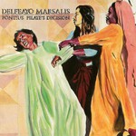 Delfeayo Marsalis, Pontius Pilate's Decision