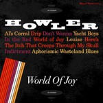 Howler, World of Joy