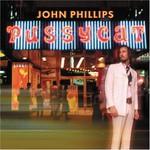 John Phillips, Pussycat