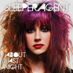 Sleeper Agent, About Last Night