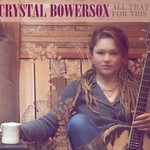 Crystal Bowersox, All That for This