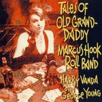 Marcus Hook Roll Band, Tales Of Old Grand-Daddy