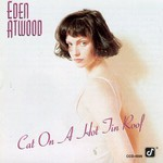 Eden Atwood, Cat on a Hot Tin Roof