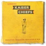 Kaiser Chiefs, Education, Education, Education & War