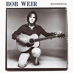 Bob Weir, Heaven Help The Fool