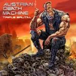 Austrian Death Machine, Triple Brutal