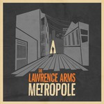 The Lawrence Arms, Metropole