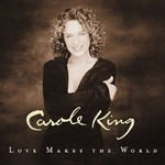 Carole King, Love Makes The World
