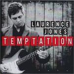 Laurence Jones, Temptation