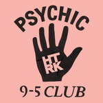 HTRK, Psychic 9-5 Club