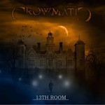 Crowmatic, 13th Room