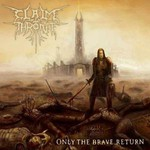 Claim the Throne, Only The Brave Return
