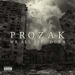 Prozak, We All Fall Down
