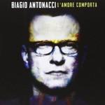 Biagio Antonacci,  L'amore Comporta