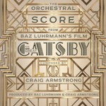 Craig Armstrong, The Orchestral Score from Baz Luhrmann's Film The Great Gatsby