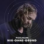 Pohlmann., Nix Ohne Grund