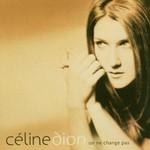 Celine Dion, On ne change pas