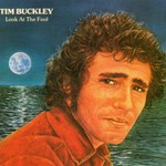 Tim Buckley, Look At The Fool