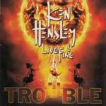 Ken Hensley & Live Fire, Trouble