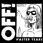 OFF!, Wasted Years