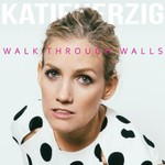 Katie Herzig, Walk Through Walls