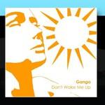 Ganga, Don't Wake Me Up