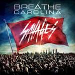 Breathe Carolina, Savages mp3
