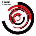 Ganga, Forget Gravity