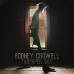 Rodney Crowell, Tarpaper Sky