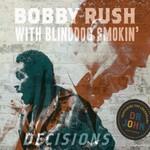 Bobby Rush with Blinddog Smokin', Decisions
