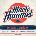 Mark Hummel, The Hustle Is Really On