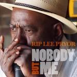 Rip Lee Pryor, Nobody But Me