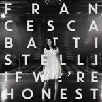 Francesca Battistelli, If We're Honest