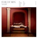 Fear of Men, Loom