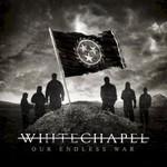 Whitechapel, Our Endless War