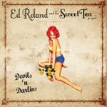 Ed Roland and The Sweet Tea Project, Devils 'n Darlins