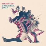 FM Belfast, Brighter Days