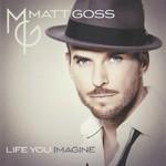 Matt Goss, Life You Imagine