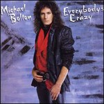 Michael Bolton, Everybody's Crazy mp3